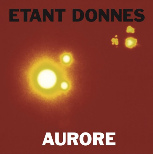 Etant Donnes - Aurore LP by penultimate press