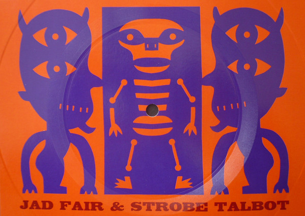 Jad Fair & Strobe Talbot – Hung flexy disk