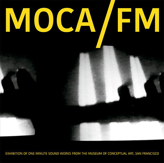 Various Artists LP by Slowscan - MOCA/FM: Exhibition Of One Minute Soundworks From The Museum Of Conceptual Art, San Francisco