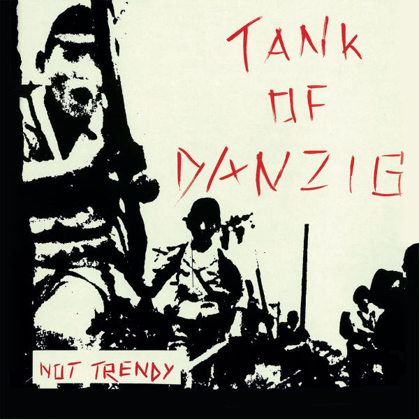Tank Of Danzig ‎– Not Trendy reissue cd