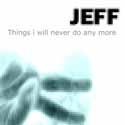 JEFF - Things i will never do any more [mini cdr, vapraksila.inc]