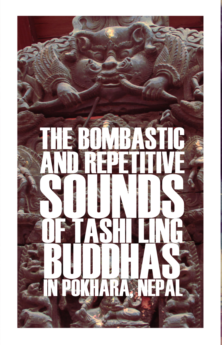the bombastic and repetitive sounds of Tashi Ling Buddhas pablo pico