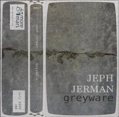 Jeph Jerman - Grayware cassette