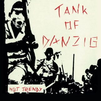 TANK OF DANZIG Not Trendy cd