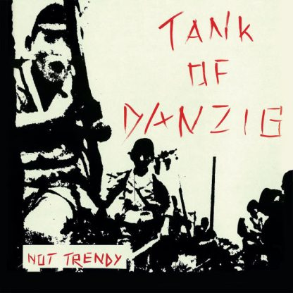 TANK OF DANZIG Not Trendy cd