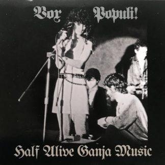 VOX POPULI! Half Alive Ganja Music CD