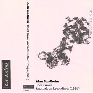 ALAN SONDHEIM Short Wave: Anomalous Recordings (1991) Cassette