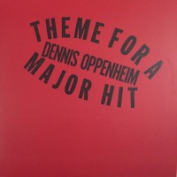 DENNIS OPPENHEIM Theme For A Major Hit 2XLP