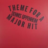 DENNIS OPPENHEIM Theme For A Major Hit 2XLP