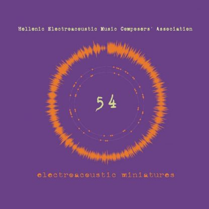 VARIOUS ARTISTS 54 electroacoustic miniatures