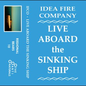 IDEA FIRE COMPANY Live Aboard The Sinking Ship Cassette