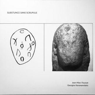 Jean-Marc Foussat & Georgios Karamanolakis Substunce Sans Scrupule LP cover
