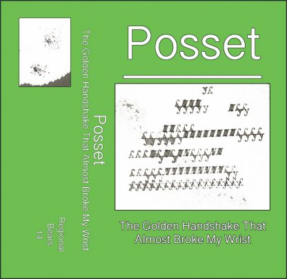 POSSET The Golden Handshake That Almost Broke My Wrist Cassette