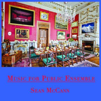 SEAN MACCANN Music for Public Ensemble